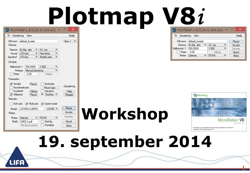 Plotmap V8 i Workshop 19. september 2014