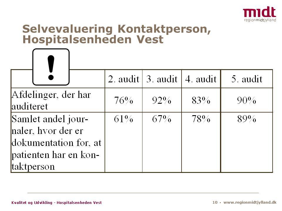 10 ▪ www.regionmidtjylland.dk Selvevaluering Kontaktperson, Hospitalsenheden Vest