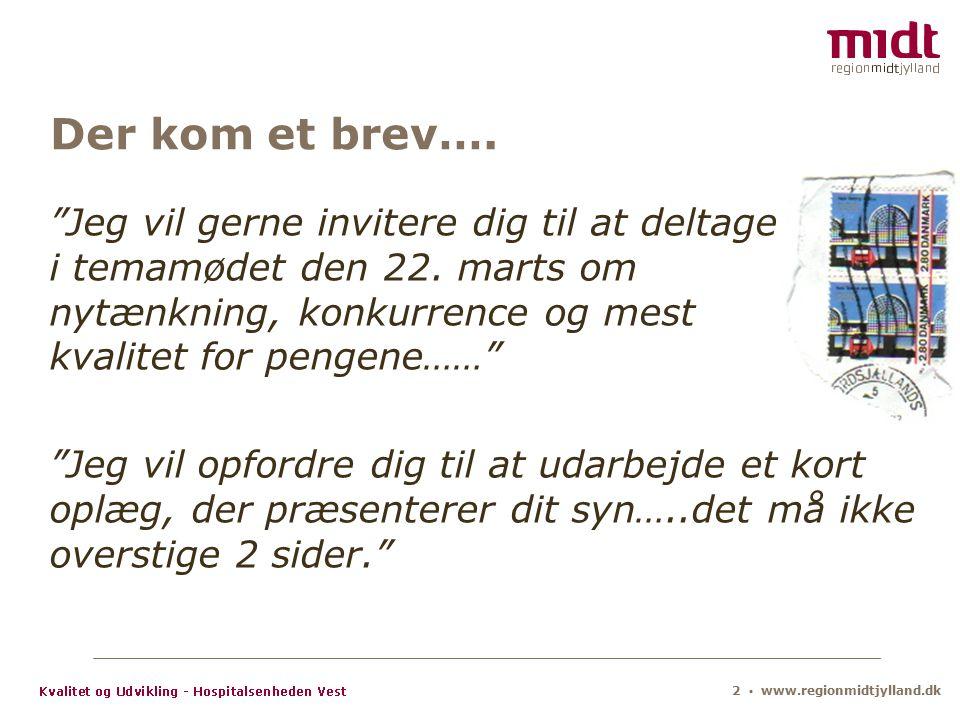 2 ▪ www.regionmidtjylland.dk Der kom et brev….