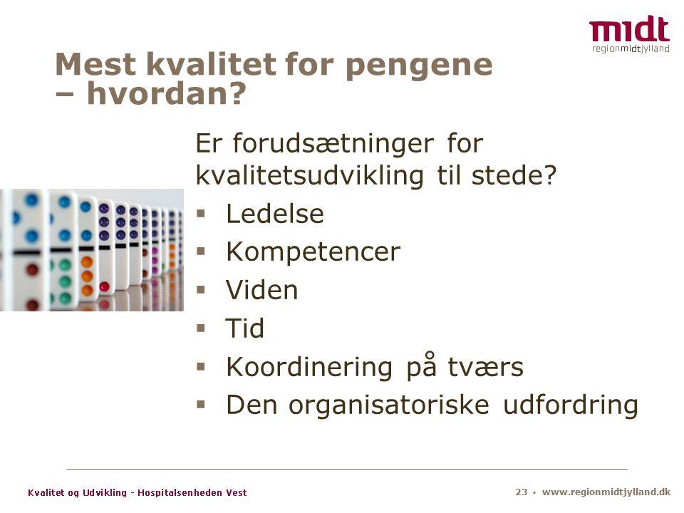 23 ▪ www.regionmidtjylland.dk Mest kvalitet for pengene – hvordan.