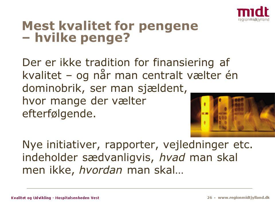 26 ▪ www.regionmidtjylland.dk Mest kvalitet for pengene – hvilke penge.