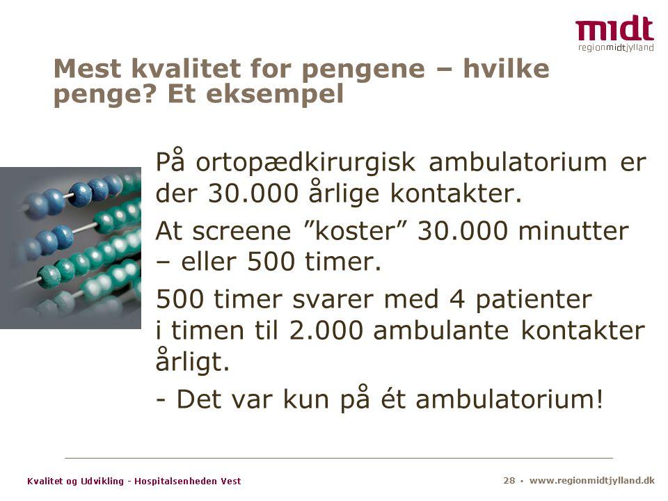 28 ▪ www.regionmidtjylland.dk Mest kvalitet for pengene – hvilke penge.