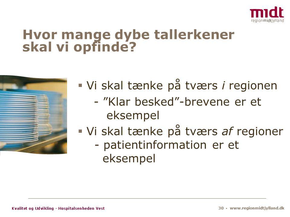 30 ▪ www.regionmidtjylland.dk Hvor mange dybe tallerkener skal vi opfinde.