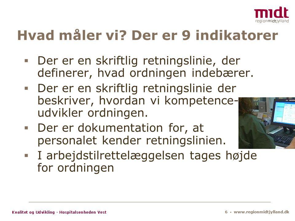 6 ▪ www.regionmidtjylland.dk Hvad måler vi.