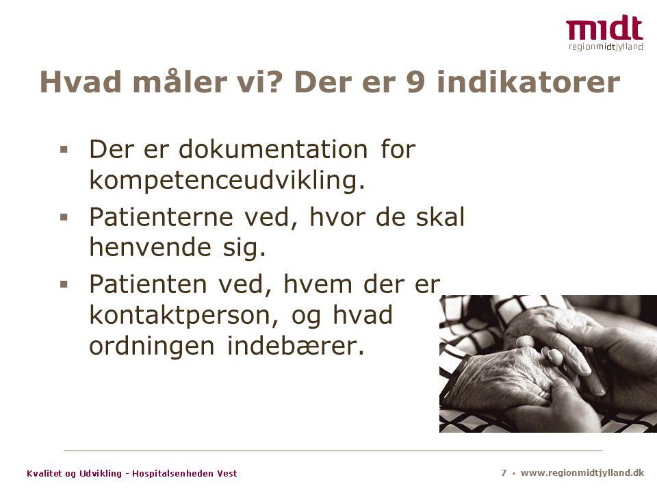 7 ▪ www.regionmidtjylland.dk Hvad måler vi.