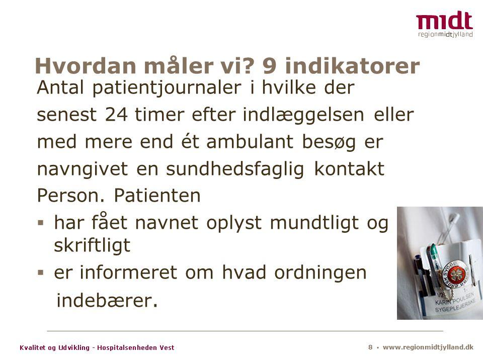 8 ▪ www.regionmidtjylland.dk Hvordan måler vi.