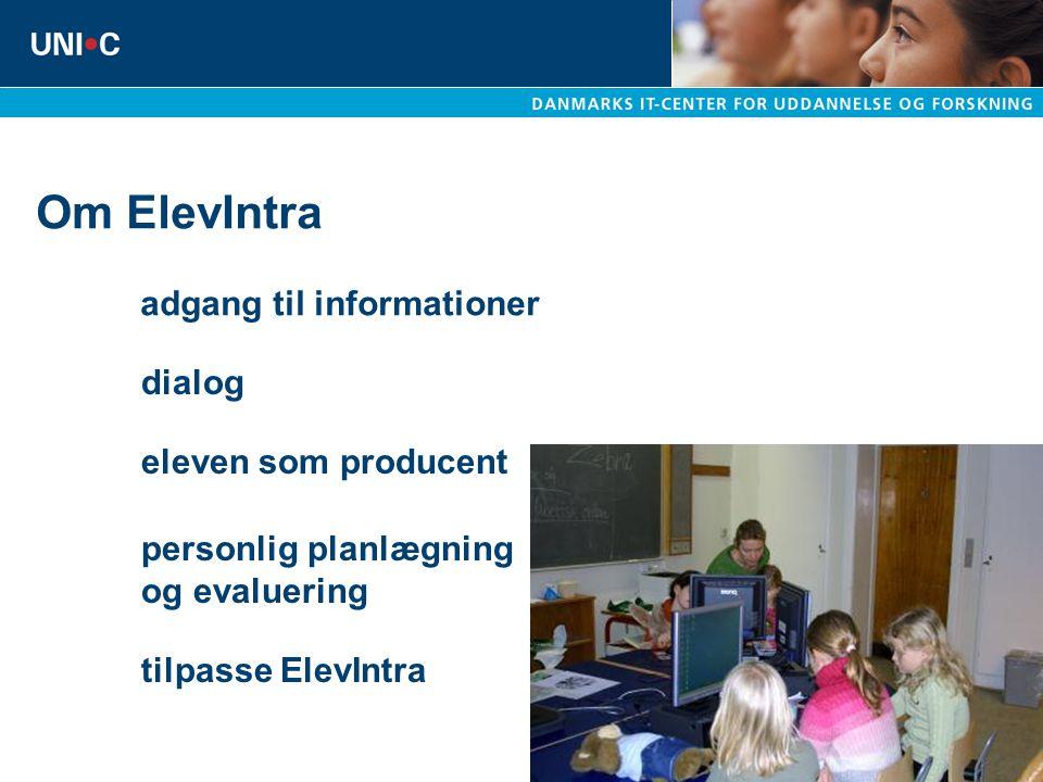 Om ElevIntra adgang til informationer dialog eleven som producent personlig planlægning og evaluering tilpasse ElevIntra