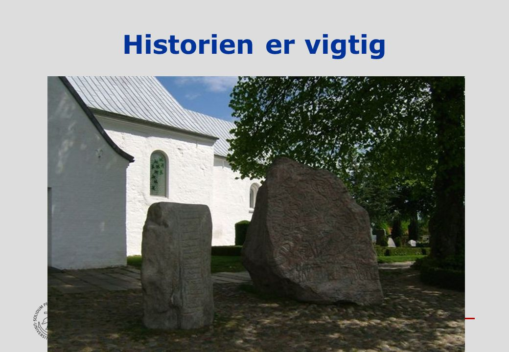 A A R H U S U N I V E R S I T E T DET TEOLOGISKE FAKULTET Historien er vigtig