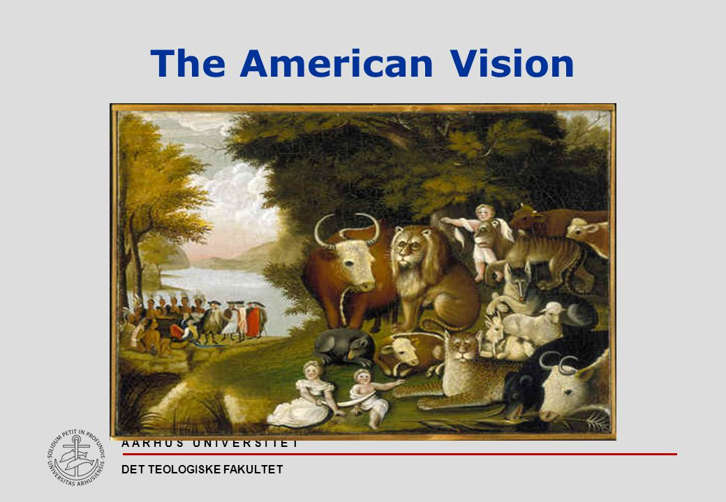A A R H U S U N I V E R S I T E T DET TEOLOGISKE FAKULTET The American Vision