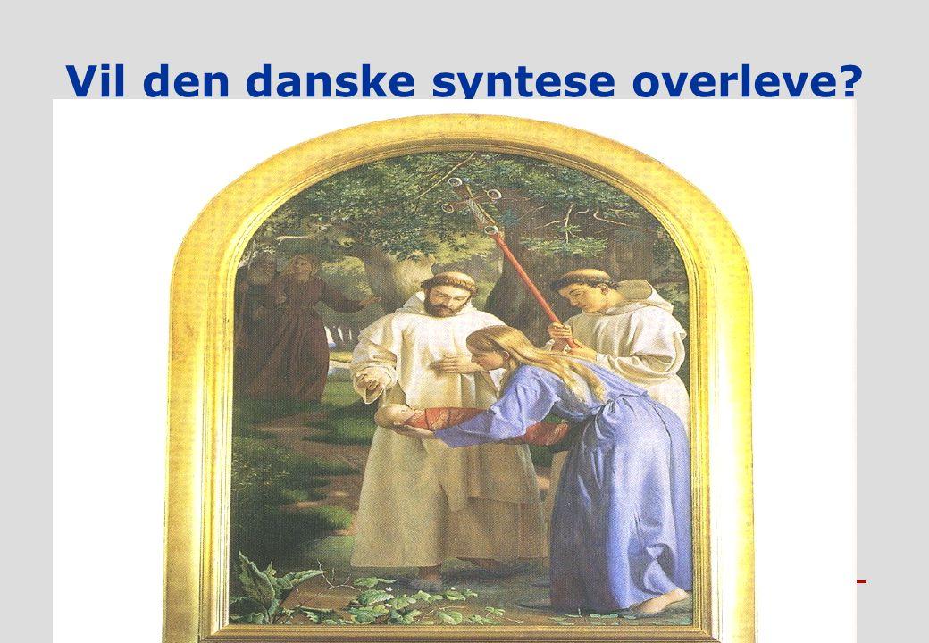 A A R H U S U N I V E R S I T E T DET TEOLOGISKE FAKULTET Vil den danske syntese overleve