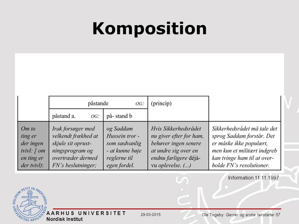 A A R H U S U N I V E R S I T E T Nordisk Institut Ole Togeby: Genrer og andre tekstarter 57 29-03-2015 Komposition Information 11.11.1997