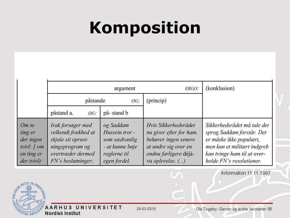 A A R H U S U N I V E R S I T E T Nordisk Institut Ole Togeby: Genrer og andre tekstarter 58 29-03-2015 Komposition Information 11.11.1997