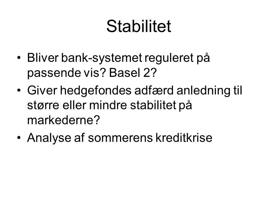 Stabilitet Bliver bank-systemet reguleret på passende vis.