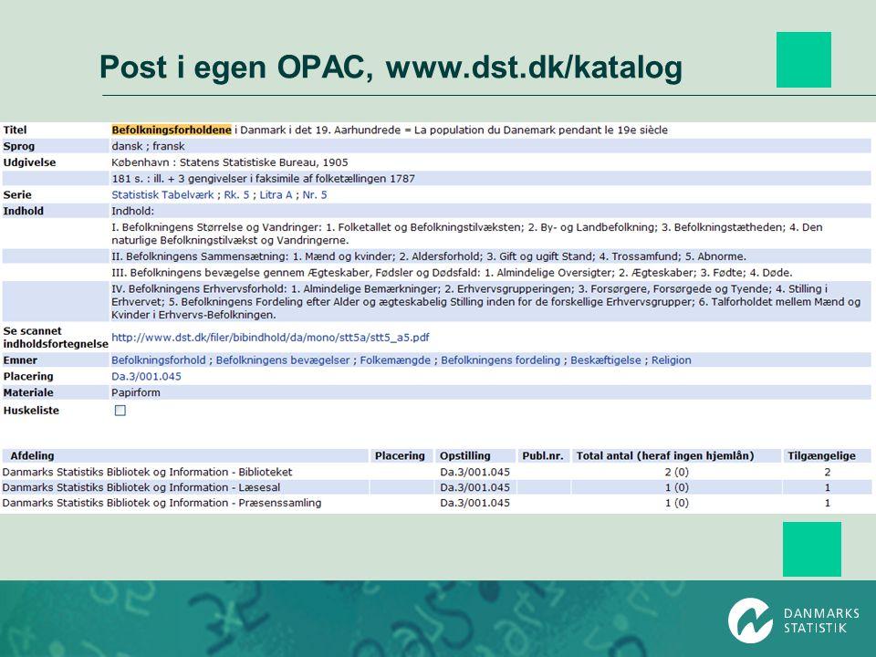 Post i egen OPAC, www.dst.dk/katalog