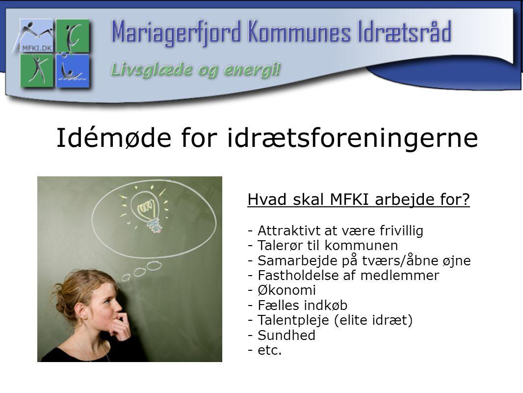 Idémøde for idrætsforeningerne Hvad skal MFKI arbejde for.