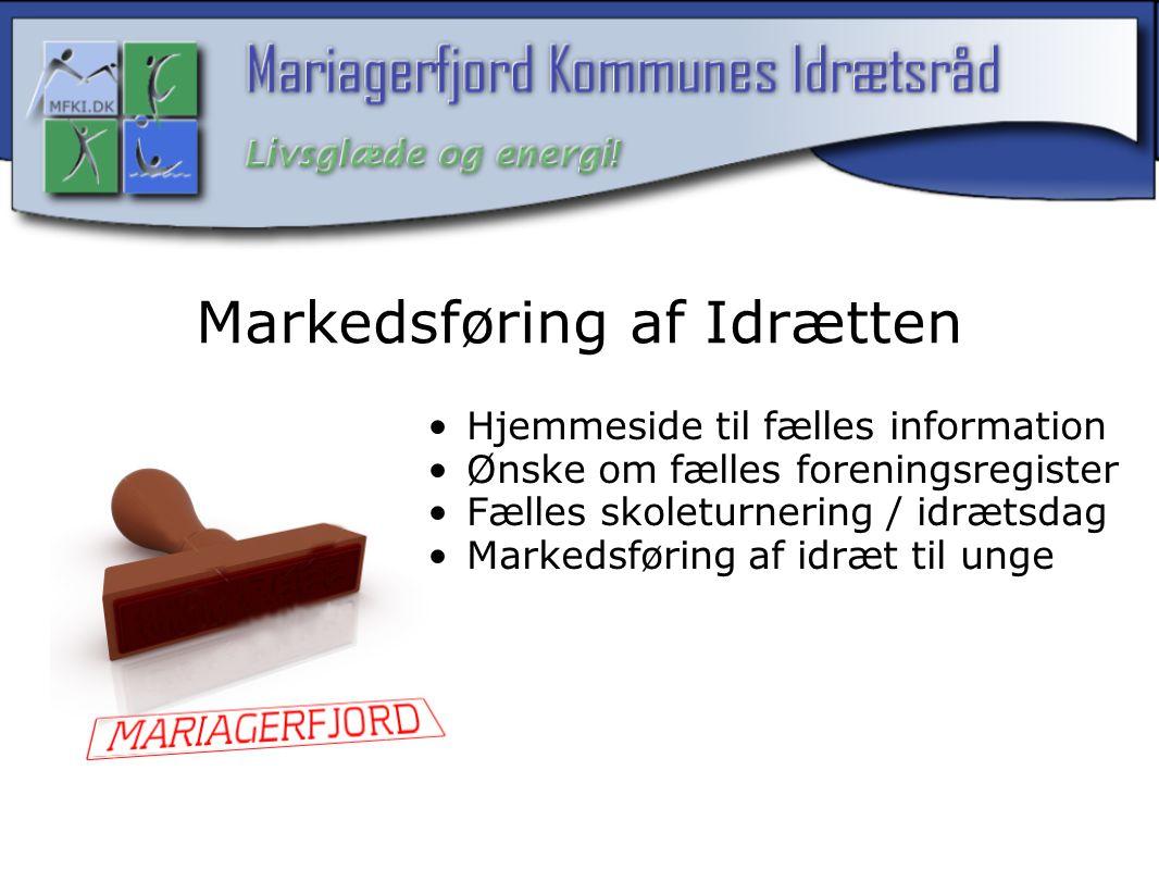 Markedsføring af Idrætten Hjemmeside til fælles information Ønske om fælles foreningsregister Fælles skoleturnering / idrætsdag Markedsføring af idræt til unge