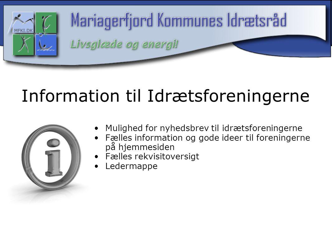 Information til Idrætsforeningerne Mulighed for nyhedsbrev til idrætsforeningerne Fælles information og gode ideer til foreningerne på hjemmesiden Fælles rekvisitoversigt Ledermappe