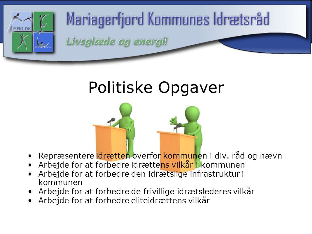 Politiske Opgaver Repræsentere idrætten overfor kommunen i div.