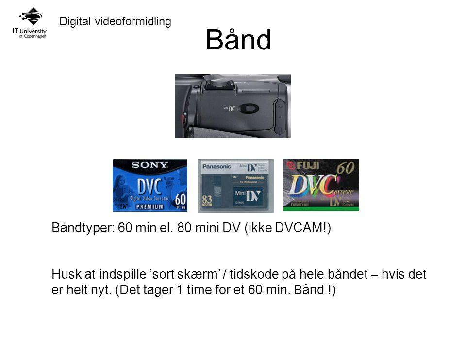 Digital videoformidling Bånd Båndtyper: 60 min el.