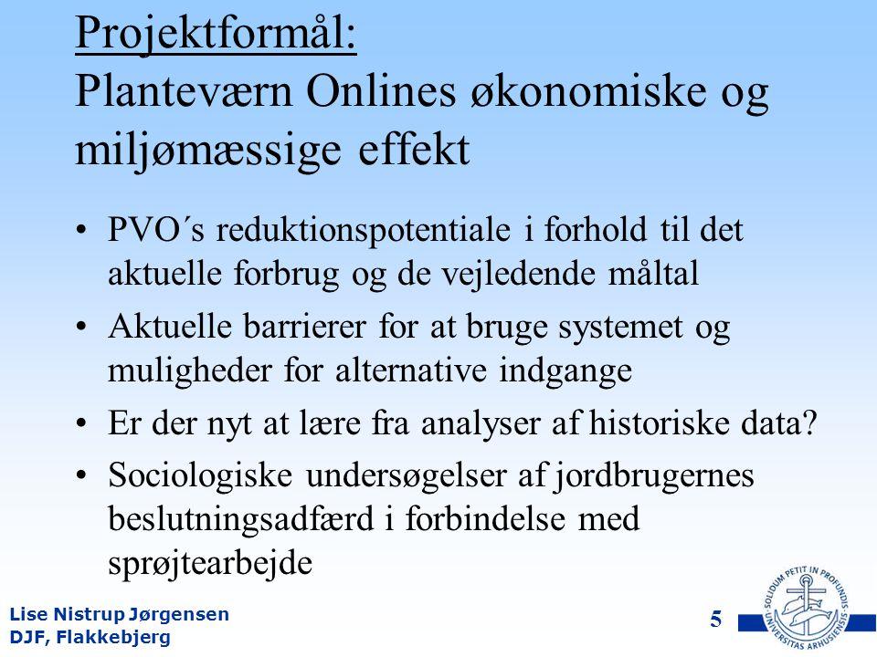 DJF, Flakkebjerg Lise Nistrup Jørgensen 4 Planteværn Online og pesticidhandlingsplanerne Reduktion skal ske ved fokuseret rådgivningsindsats på bedrifter Viden om behovsbestemt tildeling til landmænd bl.a.