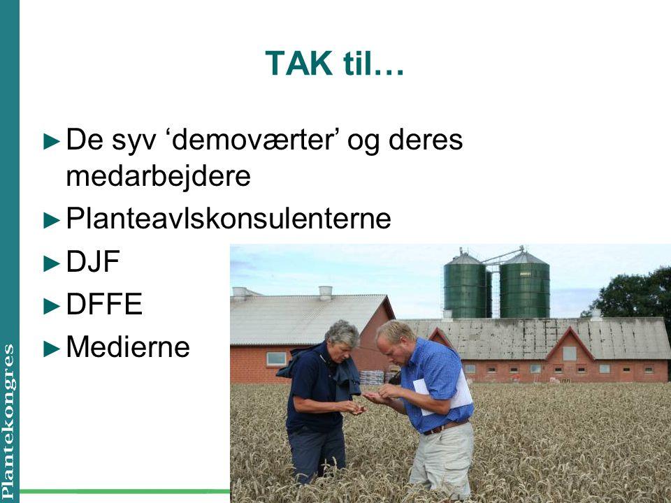 TAK til… ► De syv 'demoværter' og deres medarbejdere ► Planteavlskonsulenterne ► DJF ► DFFE ► Medierne