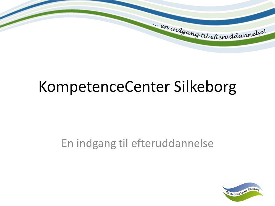 KompetenceCenter Silkeborg En indgang til efteruddannelse