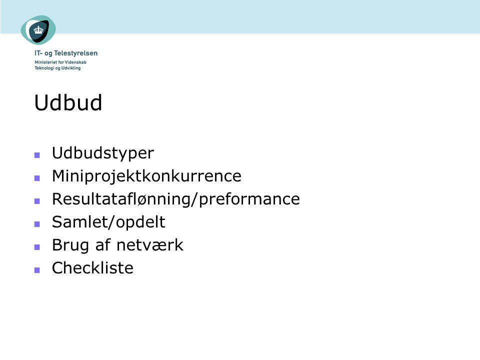 Udbud Udbudstyper Miniprojektkonkurrence Resultataflønning/preformance Samlet/opdelt Brug af netværk Checkliste