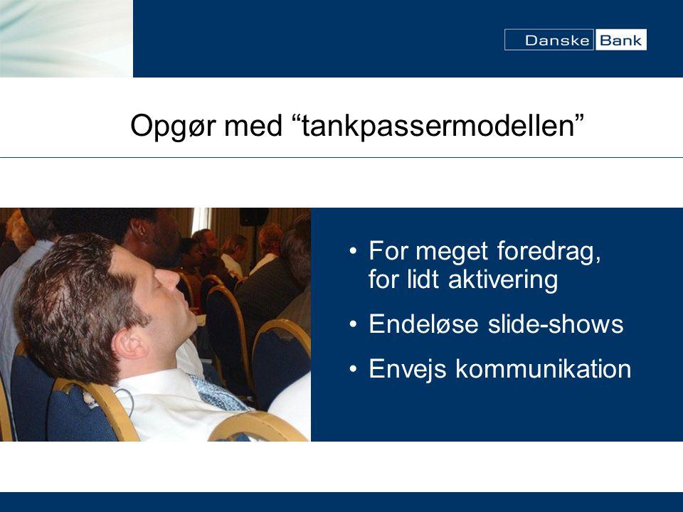 Opgør med tankpassermodellen For meget foredrag, for lidt aktivering Endeløse slide-shows Envejs kommunikation
