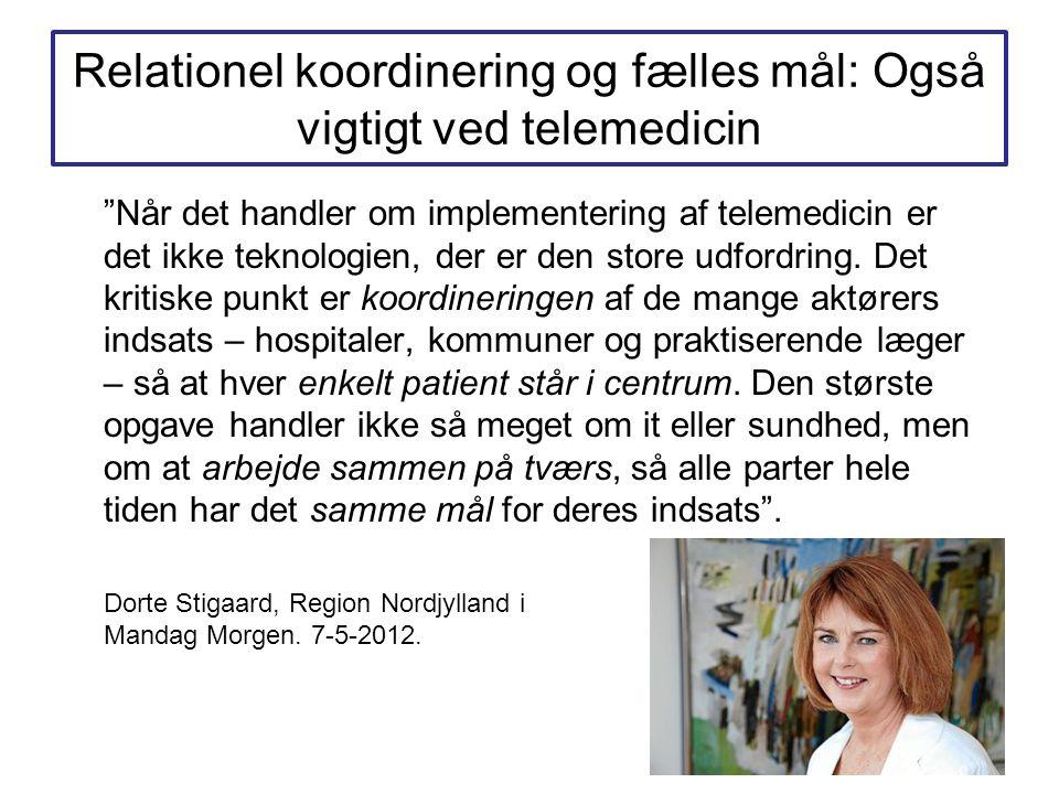 Relationel koordinering og fælles mål: Også vigtigt ved telemedicin Når det handler om implementering af telemedicin er det ikke teknologien, der er den store udfordring.