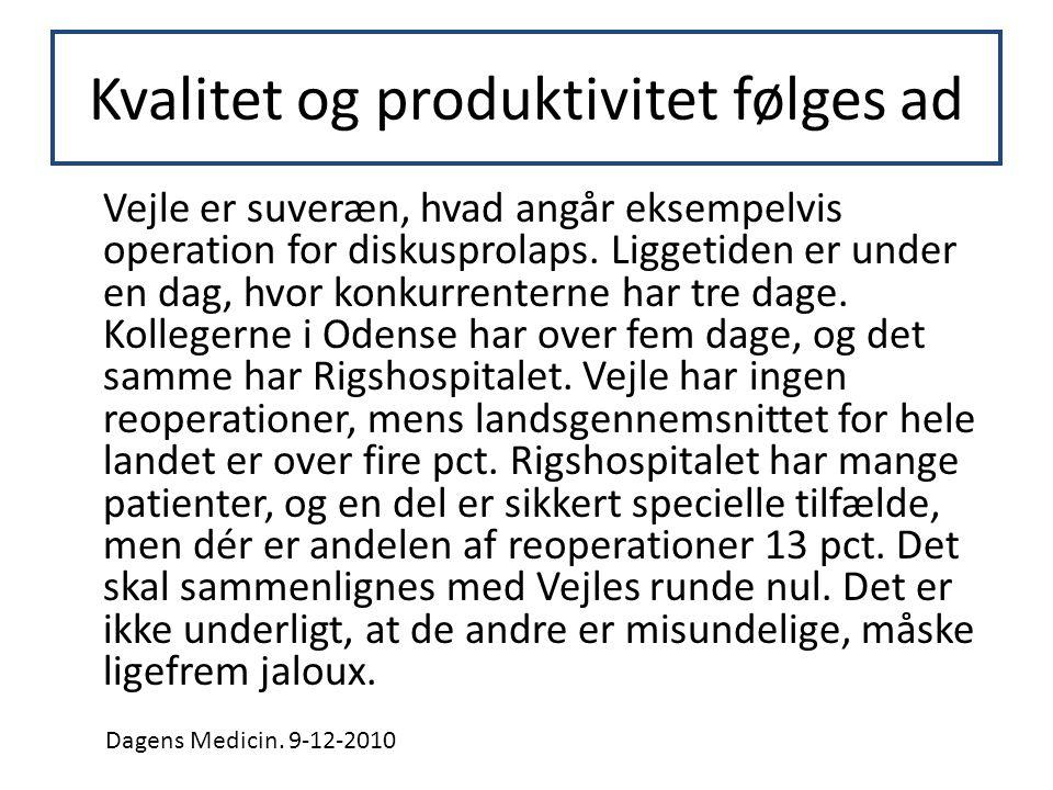 Kvalitet og produktivitet følges ad Vejle er suveræn, hvad angår eksempelvis operation for diskusprolaps.
