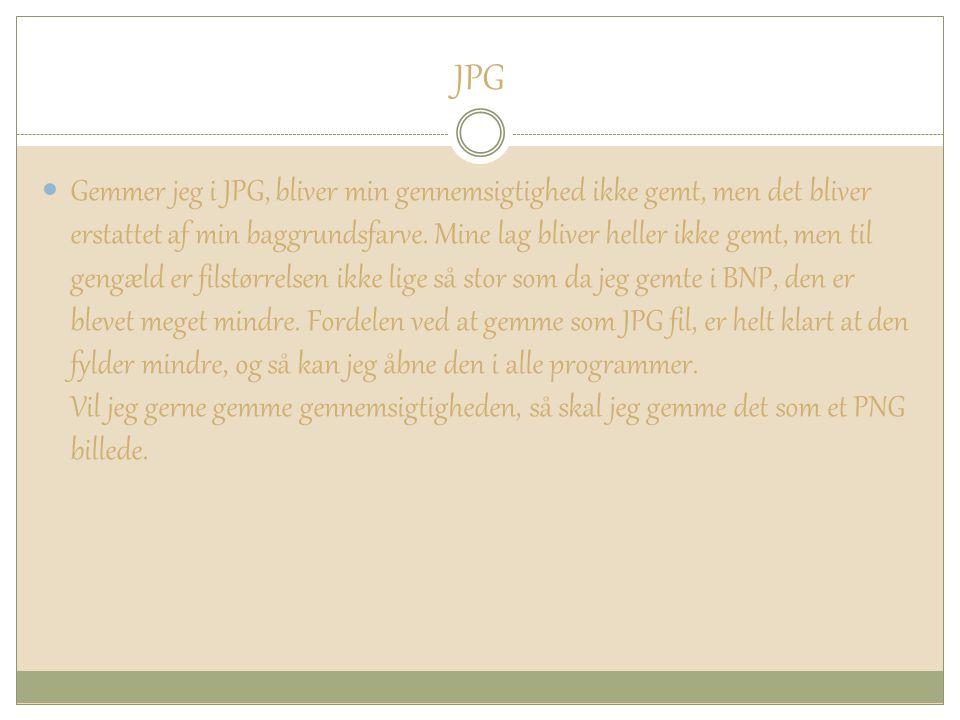JPG Gemmer jeg i JPG, bliver min gennemsigtighed ikke gemt, men det bliver erstattet af min baggrundsfarve.
