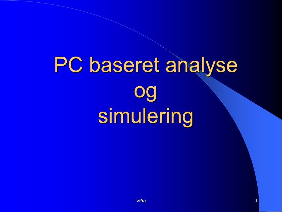 w6a1 PC baseret analyse og simulering