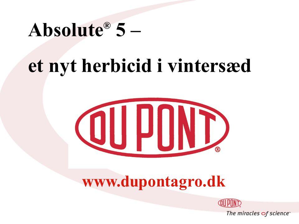 Absolute ® 5 – et nyt herbicid i vintersæd www.dupontagro.dk