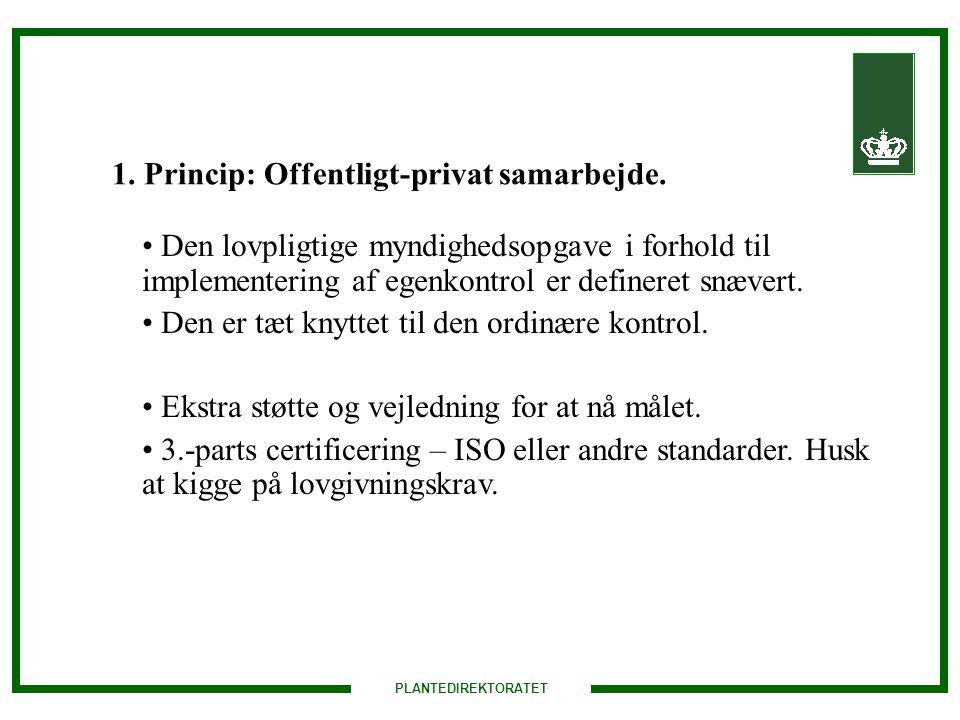 PLANTEDIREKTORATET 1. Princip: Offentligt-privat samarbejde.
