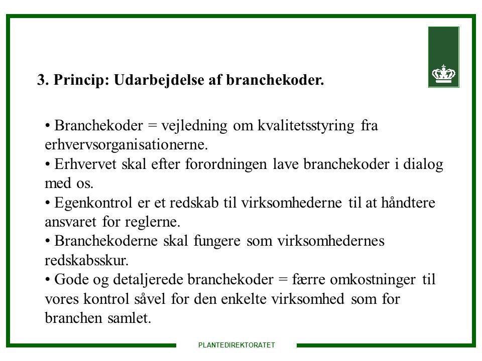 PLANTEDIREKTORATET 3. Princip: Udarbejdelse af branchekoder.