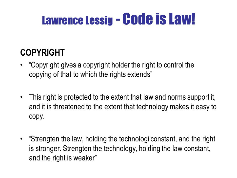 Lawrence Lessig - Code is Law.