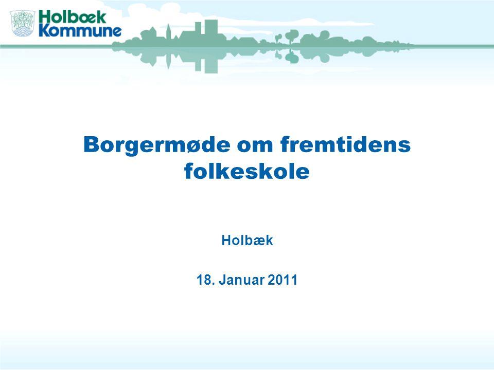 Borgermøde om fremtidens folkeskole Holbæk 18. Januar 2011