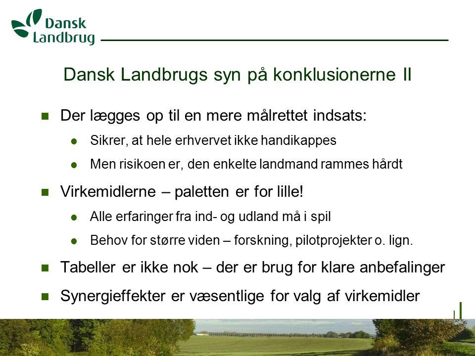 H:\EJO\Præsentationer\Vandramm.ppt 6 07.01.2008 Dansk Landbrugs syn på konklusionerne II Der lægges op til en mere målrettet indsats: Sikrer, at hele erhvervet ikke handikappes Men risikoen er, den enkelte landmand rammes hårdt Virkemidlerne – paletten er for lille.