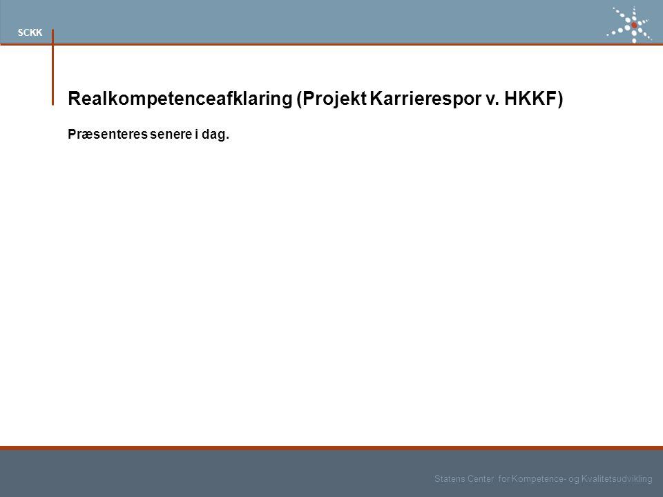 Statens Center for Kompetence- og Kvalitetsudvikling SCKK Præsenteres senere i dag.