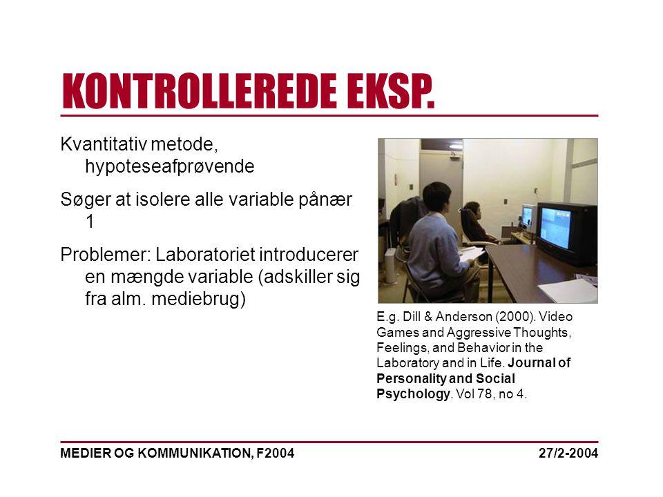 MEDIER OG KOMMUNIKATION, F2004 KONTROLLEREDE EKSP.