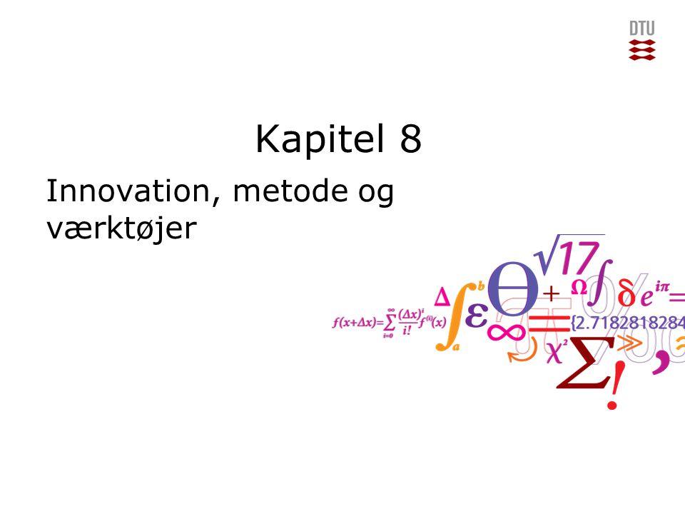 Kapitel 8 Innovation, metode og værktøjer