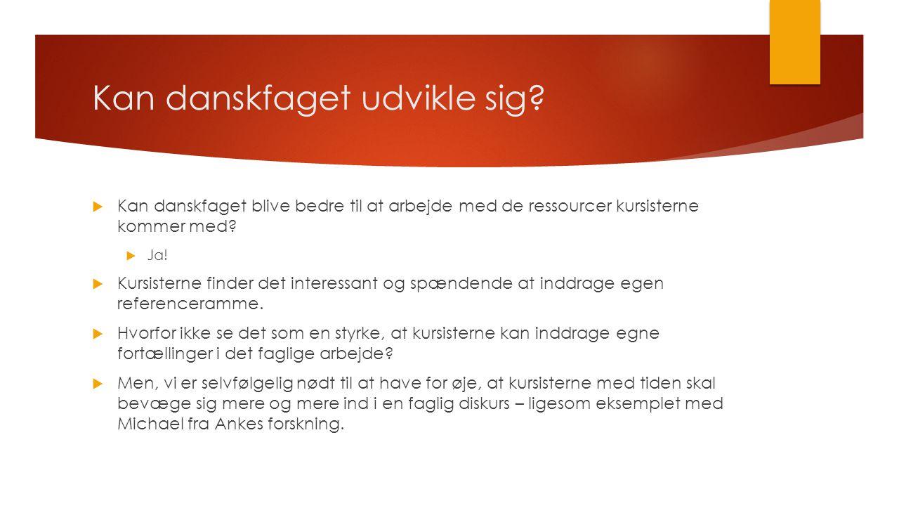 Kan danskfaget udvikle sig.