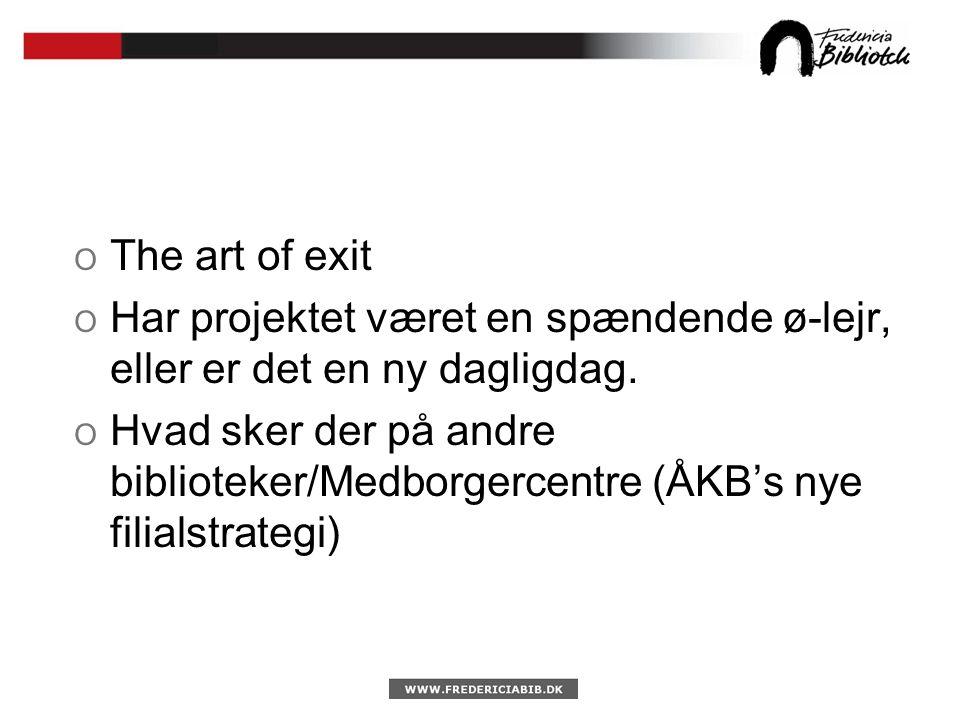 O The art of exit O Har projektet været en spændende ø-lejr, eller er det en ny dagligdag.