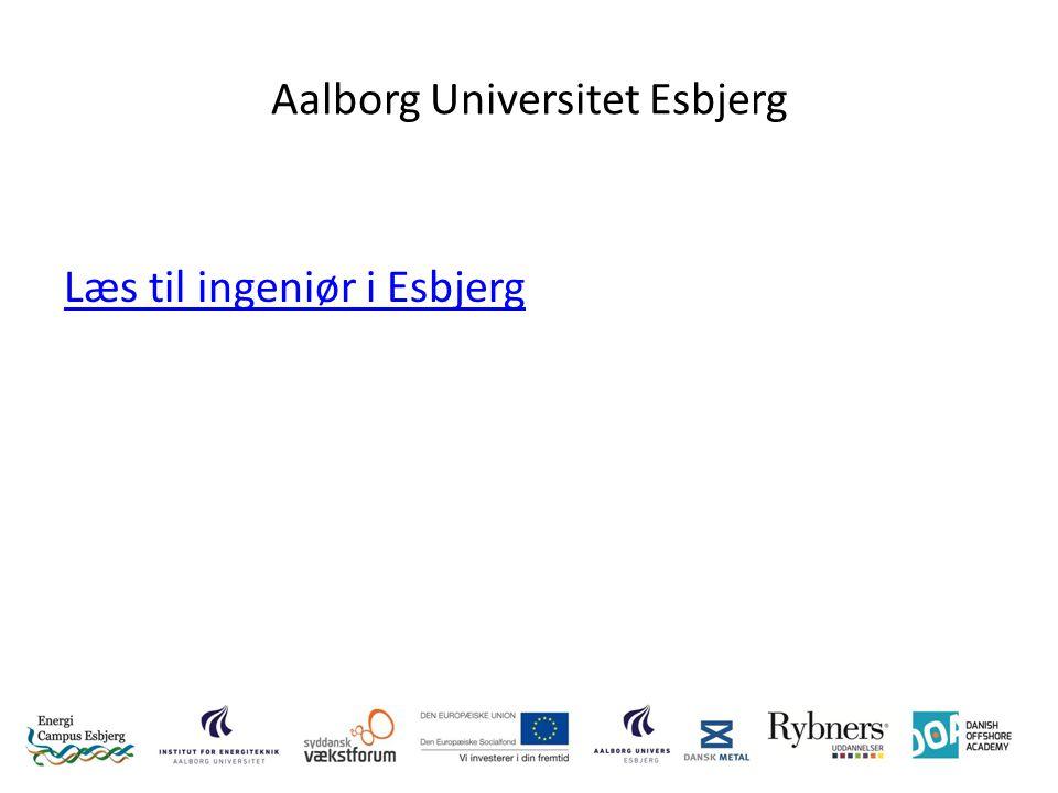 Aalborg Universitet Esbjerg Læs til ingeniør i Esbjerg