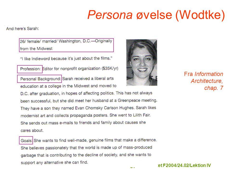 Tekstformidling på Internettet F2004/24.02/Lektion IV Persona øvelse (Wodtke) Fra Information Architecture, chap.