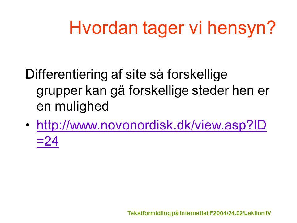 Tekstformidling på Internettet F2004/24.02/Lektion IV Hvordan tager vi hensyn.