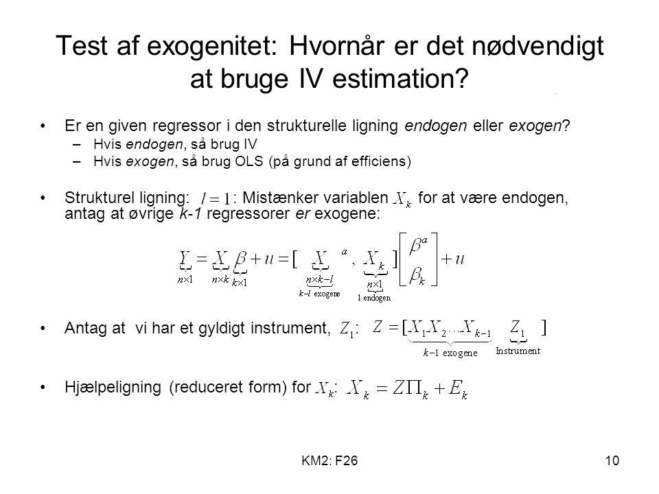 KM2: F2610 Test af exogenitet: Hvornår er det nødvendigt at bruge IV estimation.