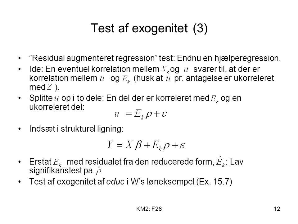 KM2: F2612 Test af exogenitet (3) Residual augmenteret regression test: Endnu en hjælperegression.