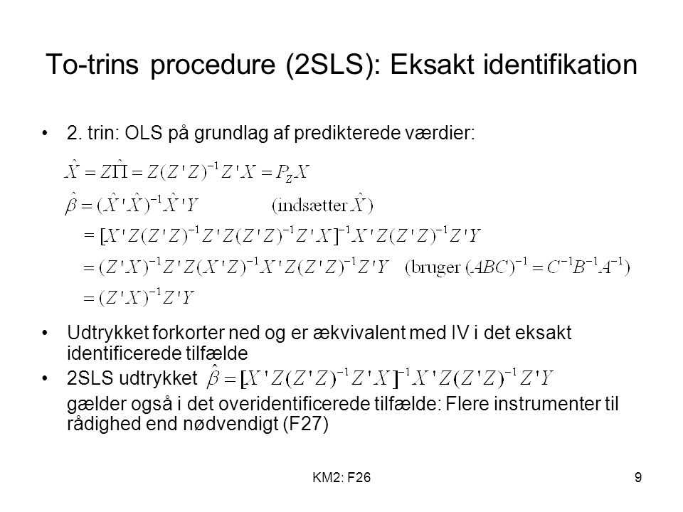 KM2: F269 To-trins procedure (2SLS): Eksakt identifikation 2.