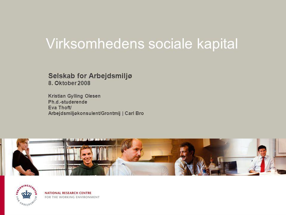 Virksomhedens sociale kapital Selskab for Arbejdsmiljø 8.